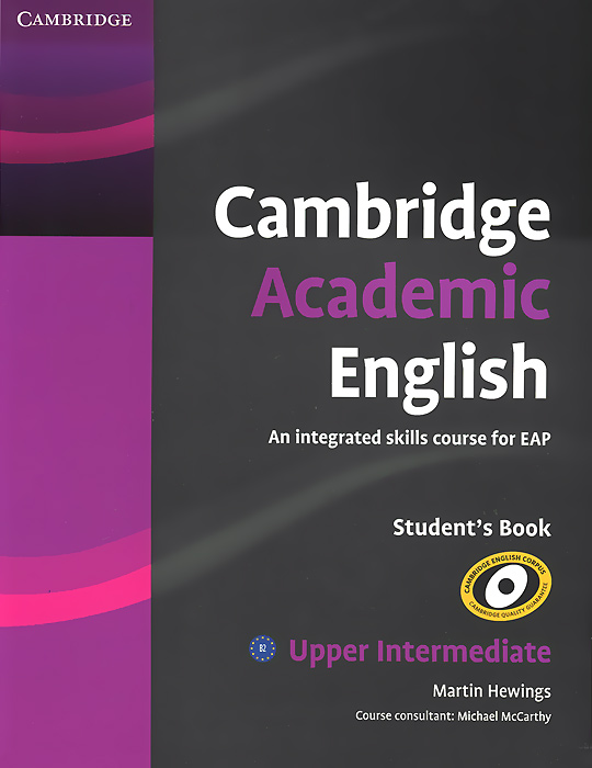 Cambridge Academic English: B2 Upper Intermediate: Student's Book cambridge academic english c1 advanced an integrated skills course for eap аудиокурс cd dvd