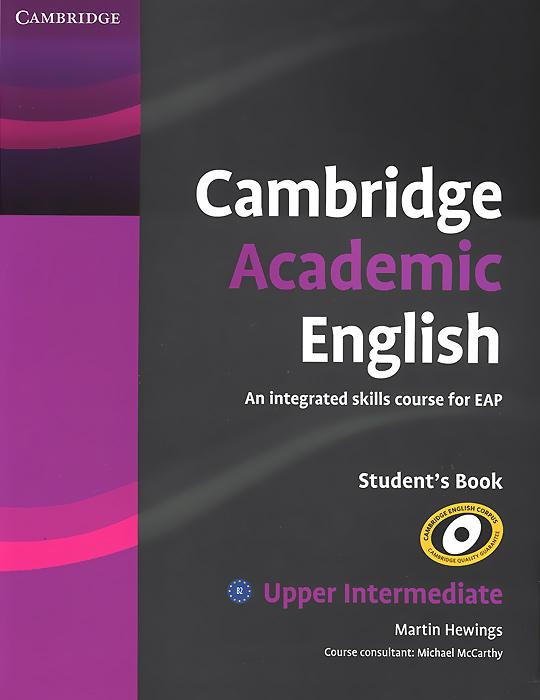 Cambridge Academic English: B2 Upper Intermediate: Student's Book academic and self concept a quantitative study of ebd students