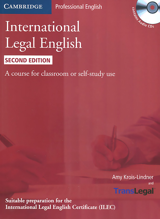 International Legal English: A Course for Classroom or Self-study Use (+ 3 CD-ROM) legal writings
