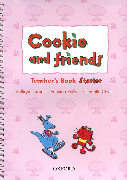 Cookie and Friends: Starter: Teacher's Book cookie and friends a