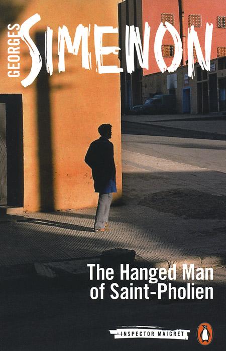The Hanged Man of Saint-Pholien maigret s failure