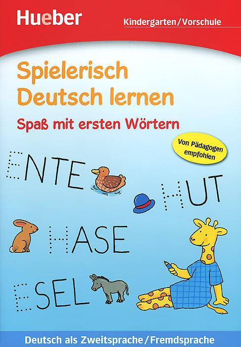 Spielerisch Deutsch Lernen: Spass MIT Ersten Wortern bildworterbuch deutsch