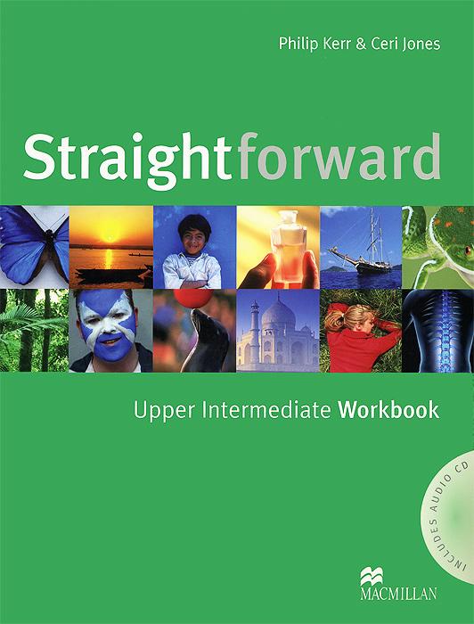 Straightforward: Workbook: Upper Intermediate Level (+ CD-ROM) straightforward elementary workbook cd