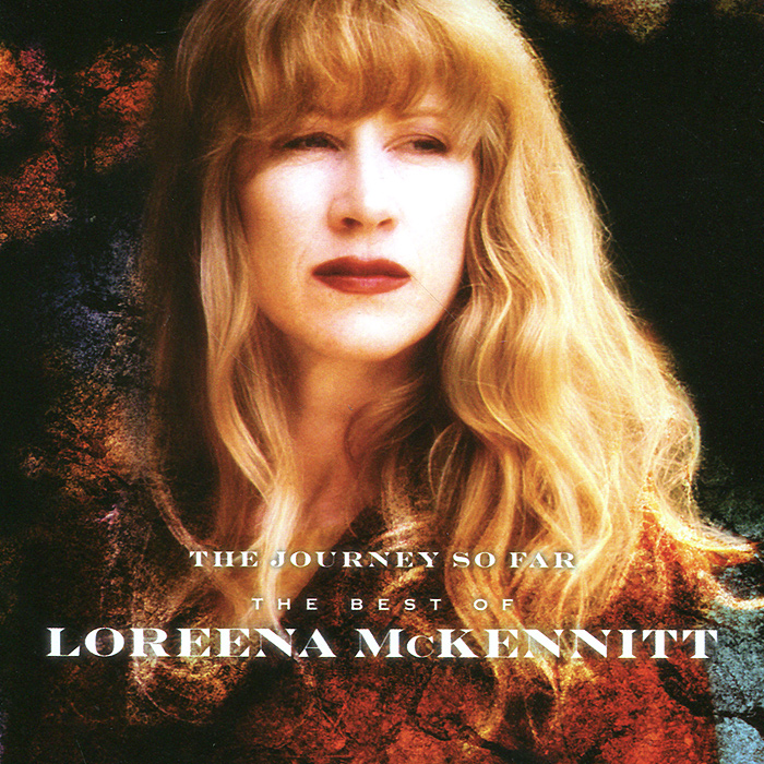 Лорина МакКеннитт Loreena McKennitt. The Journey So Far The Best Of Loreena McKennitt