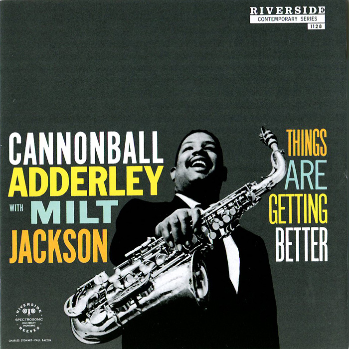 Кэннонболл Эдерли,Милт Джексон Cannonball Adderley With Milt Jackson. Things Are Getting Better майлз дэвис милт джексон miles davis and milt jackson quitet sextet page 5 page 2