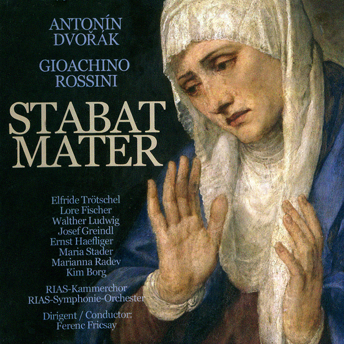 RIAS Kammerchor,RIAS Symphony Orchestra,Ференц Фриксэй Antonin Dvorak, Gioachino Rossini. Stabat Mater (2 CD)