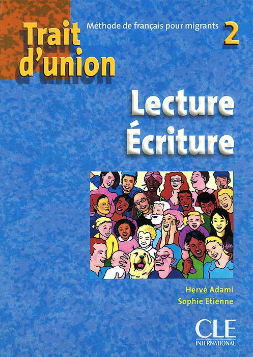 Trait d'union 2: Lecture Ecriture agenda 2 cahier d activites а2 cd audio
