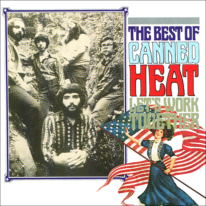 Canned Heat Canned Heat. Let's Work Together - Best Of canned heat canned heat the very best of canned heat