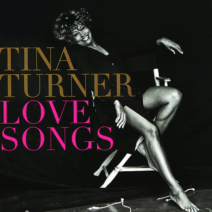 Тина Тернер Tina Turner. Love Songs simply the best the tina turner musical karlsruhe