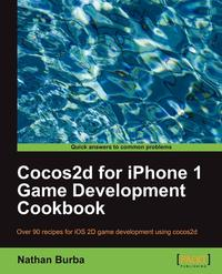 Cocos2d for iPhone 1 Game Development Cookbook. Доставка по России