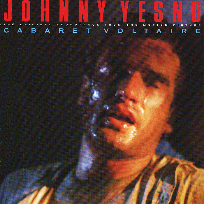 Cabaret Voltaire. Johnny Yesno. The Original Soundtrack From The Motion Picture cabaret voltaire cabaret voltaire mix up