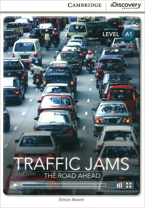 купить Traffic Jams: The Road Ahead: Beginning Book with Online Access по цене 504 рублей