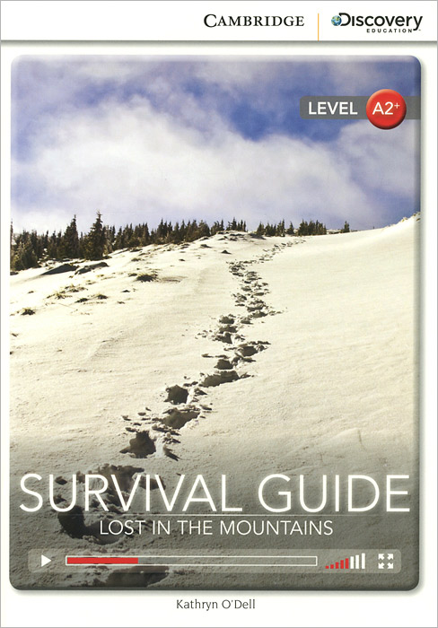 Survival Guide: Lost in the Mountains Low Intermediate Book with Online Access how to stay alive the ultimate survival guide for any situation