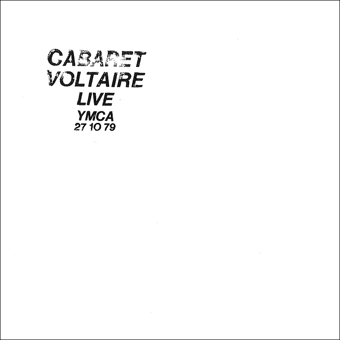 Cabaret Voltaire Cabaret Voltaire. Live At The YMCA 27.10.79 cabaret voltaire cabaret voltaire the original sound of sheffield 78 82 best of