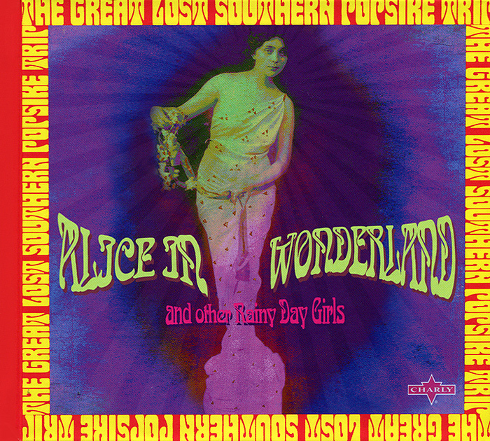 Alice In Wonderland. The Great Lost Southern Popsike Trip (2 CD)