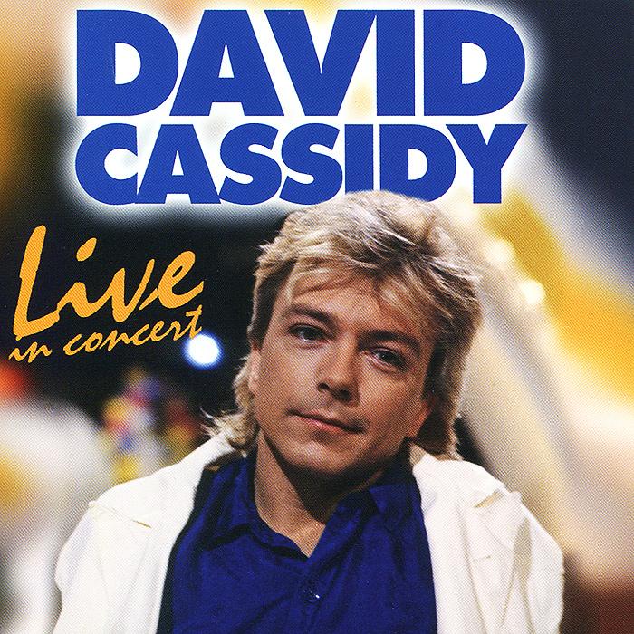Дэвид Кэссиди David Cassidy. Live In Concert camel total pressure live in concert 1984