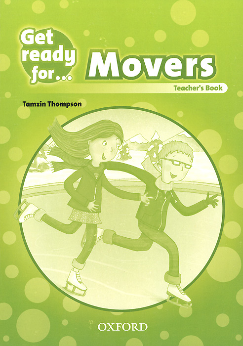 Get Ready For: Movers: Teacher's Book movers 8 student s book