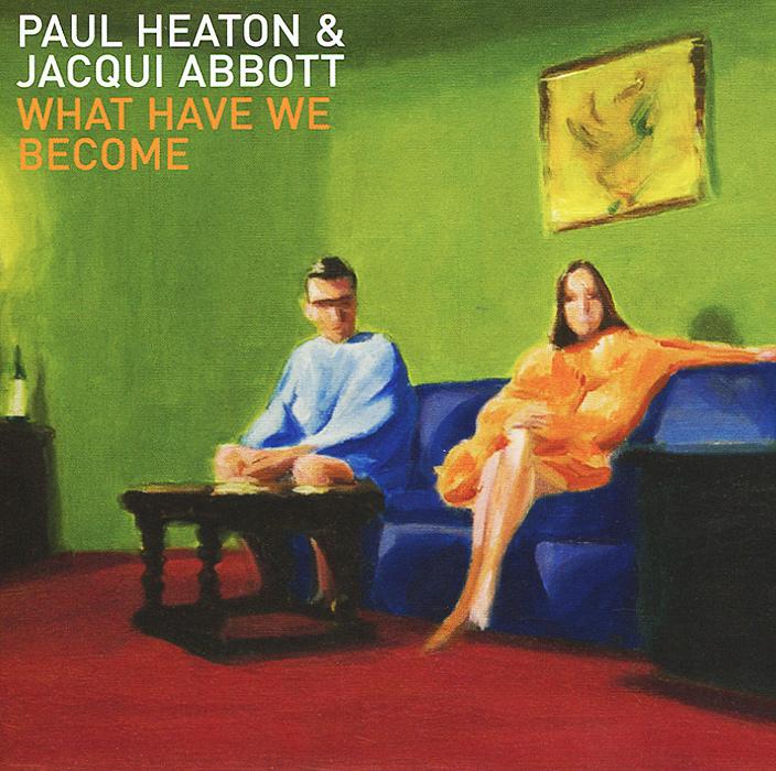 лучшая цена Пол Хитон,Жак Абботт Paul Heaton, Jacqui Abbott. What Have We Become
