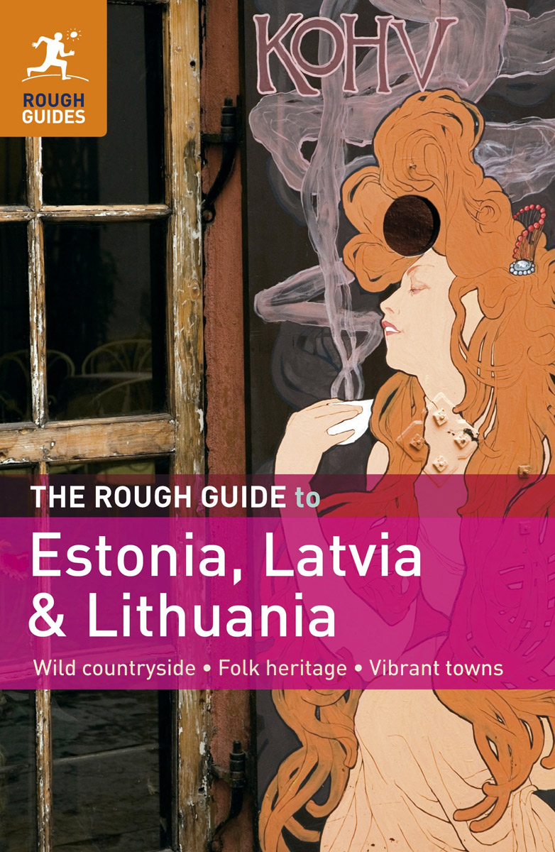 The Rough Guide to Estonia, Latvia & Lithuania the rough guide to tokyo