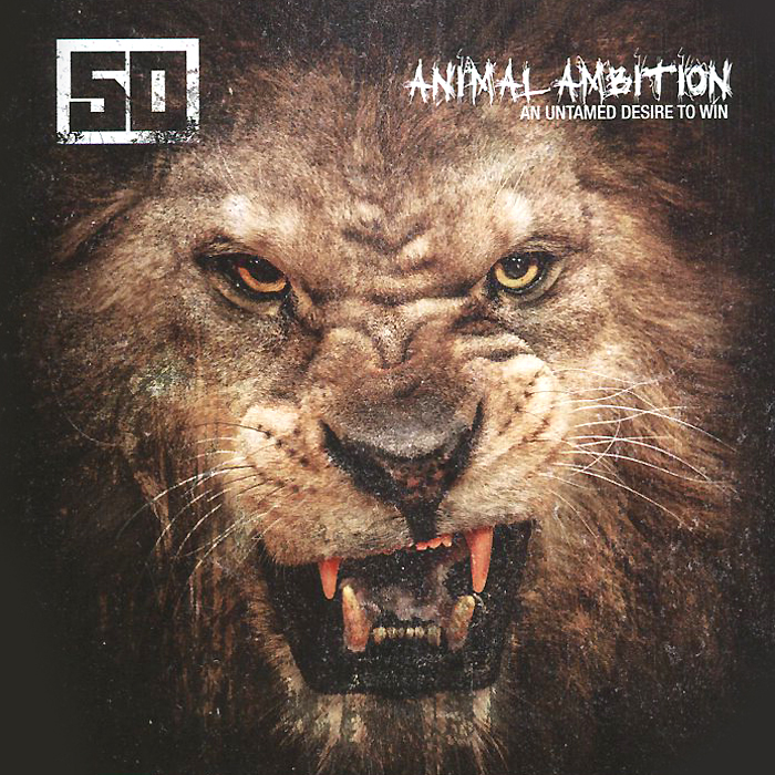 50 Cent 50 Cent. Animal Ambition. An Untamed Desire To Win the untamed garden