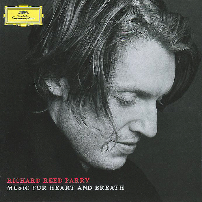 Ричард Рид Парри,Нико Мули,Брюс Дэсснер,Аарон Десснер Richard Reed Parry. Music For Heart And Breath