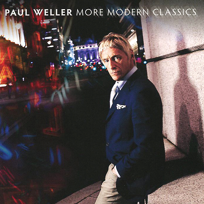 Paul Weller. More Modern Classics. Vol. 2