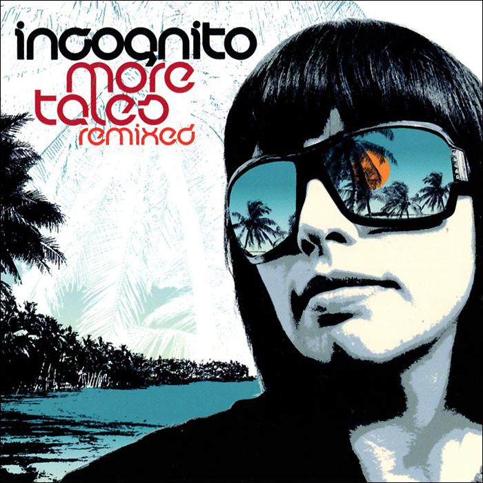 Incognito Incognito. More Tales Remixed incognito incognito tales from the beach