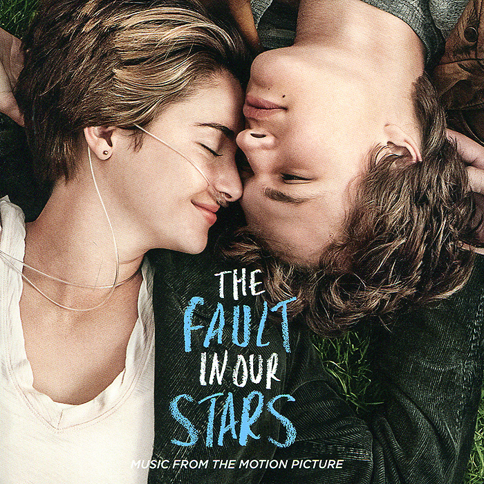 The Fault In Our Stars. Music From The Motion Picture green j the fault in our stars виноваты звезды книга для чтения на английском языке