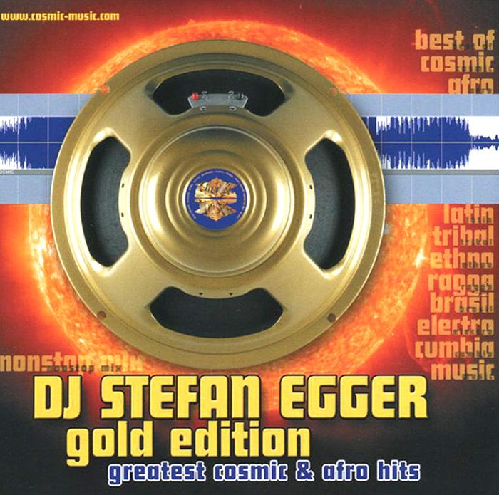 Stefan Egger / DJ Stefan Egger DJ Stefan Egger. Gold Edition stefan egger dj stefan egger dj stefan egger cosmic evolution