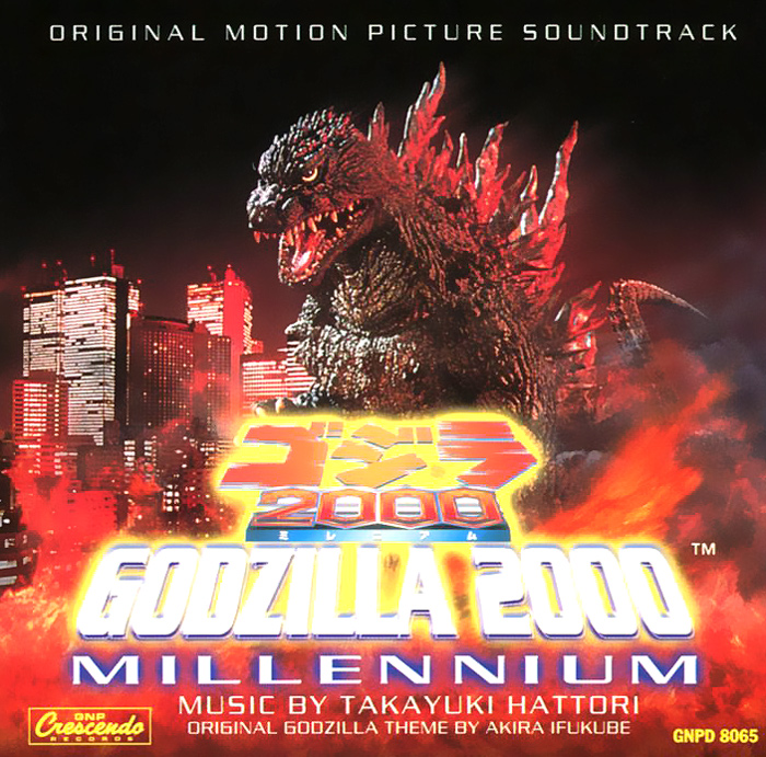 Godzilla 2000: Millennium. Original Motion Picture Soundtrack