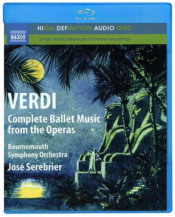 Bournemouth Symphony Orchestra,Жозе Серебрир Verdi. Complete Ballet Music From The Operas (Blu-Ray Audio) verdi il trovatore blu ray