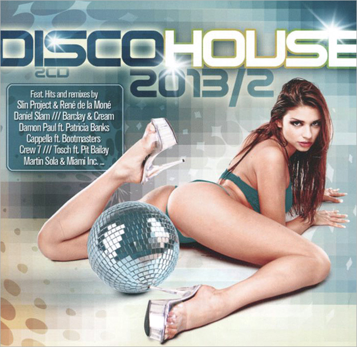 Deadstar,Crew 7,Morton,Laura,Bootmasters,Мартин Сола,Miami Inc.,Fawni,Энди Джей Рауэлл,Slin Project,Рене де ла Моне,Колонел Рид Disco House 2013 / 2 (2 CD) minimal house 7 2 cd
