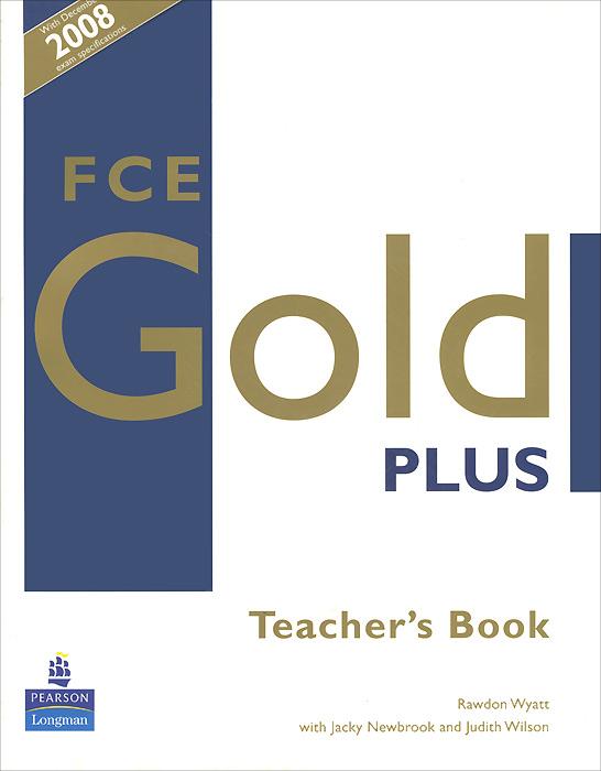 FCE Gold Plus: Teacher's Book cae gold plus coursebook cd rom
