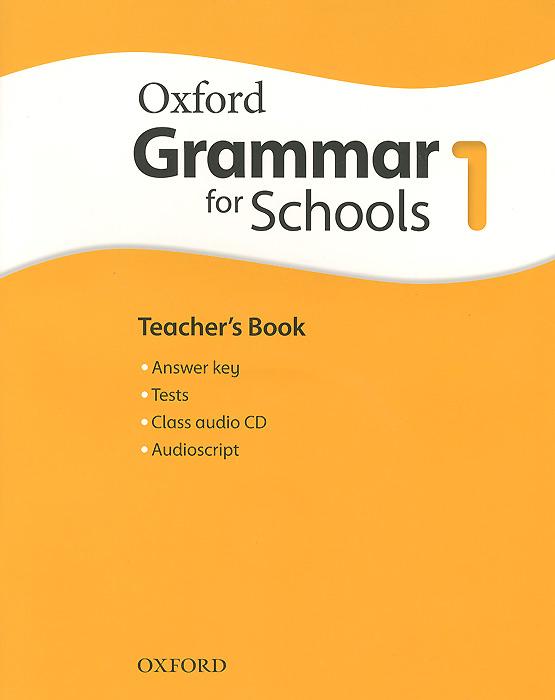 Oxford Grammar for Schools: 1: Teacher's Book (+ 3 CD)