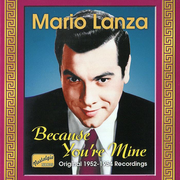 Марио Ланца Mario Lanza. Because You're Mine марио ланца mario lanza because you re mine