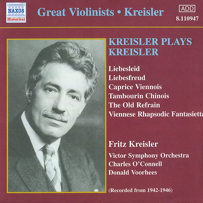 Фриц Крейслер,RCA Victor Symphony Orchestra,Чарлз О' Коннелл,Дональд Вурхис Kreisler Plays Kreisler генри шеринг чарльз райнер szeryng plays kreisler and other tresures for the violin
