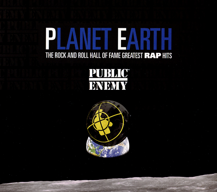 Public Enemy Public Enemy. Planet Earth: The Rock And Roll Hall Of Fame Greatest Rap Hits cd george benson the greatest hits of all