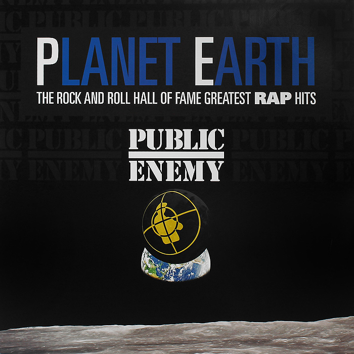 Public Enemy Public Enemy. Planet Earth: The Rock And Roll Hall Of Fame Greatest Rap Hits (LP) cd george benson the greatest hits of all