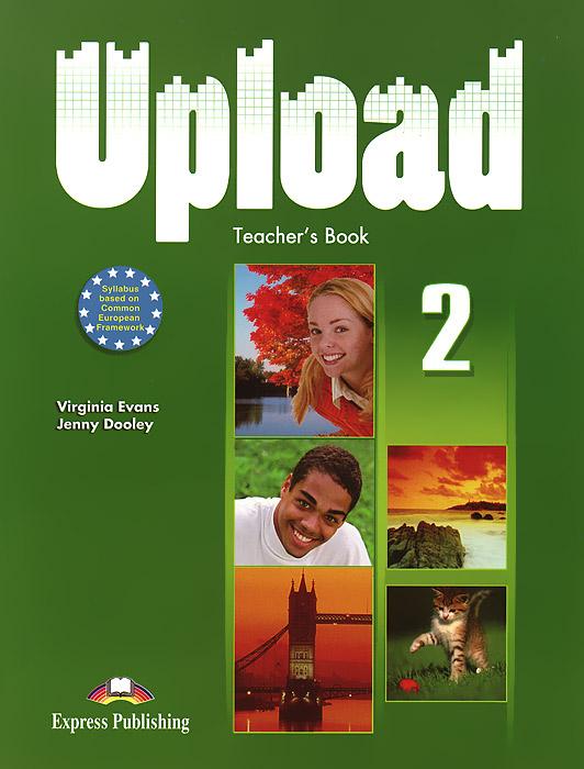 цена на Virginia Evans, Jenny Dooley Upload 2: Teacher's Book