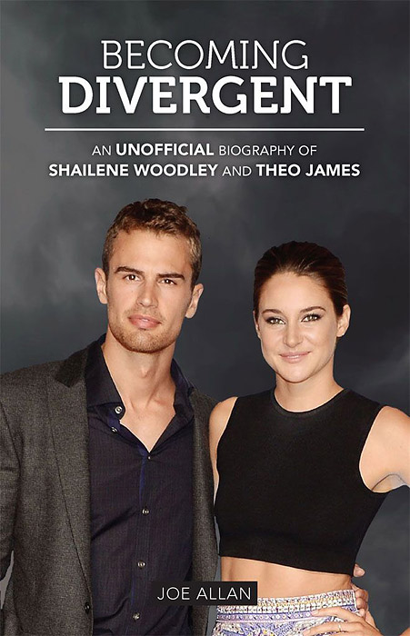 Becoming Divergent: An Unofficial Biography of Shailene Woodley and Theo James michael a woodley in the wake of bernard heuvelmans