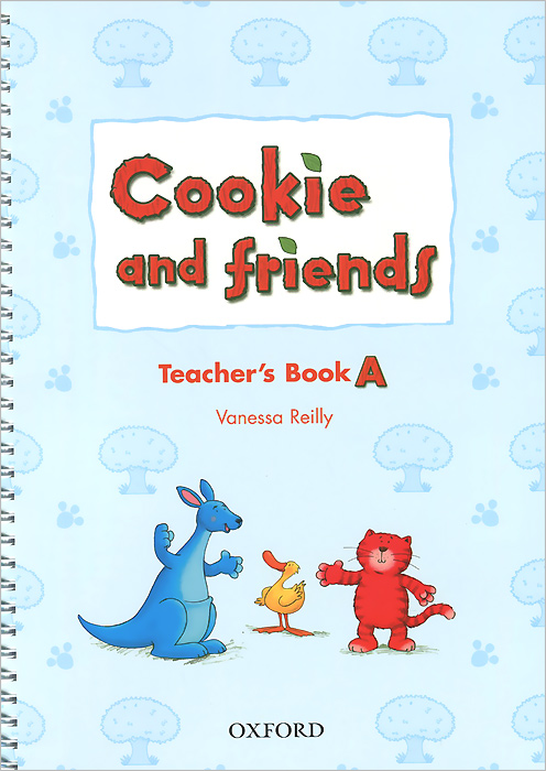 Cookie and Friends A: Teacher's Book cookie and friends a