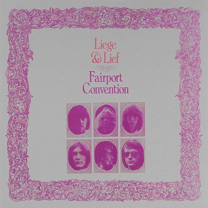 Fairport Convention Fairport Convention. Liege & Lief (LP) dragworld convention uk weekend