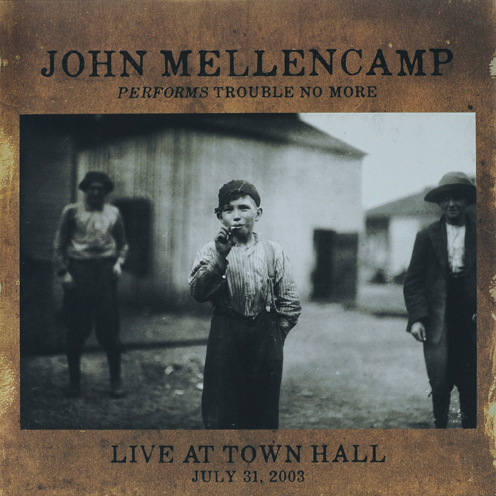 Джон Мелленкамп John Mellencamp. Performs Trouble No More Live At Town Hall (LP) джон фэхей john fahey live in tasmania