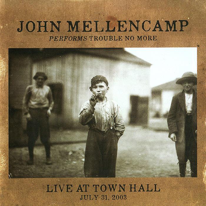 лучшая цена Джон Мелленкамп John Mellencamp. Performs Trouble No More Live At Town Hall