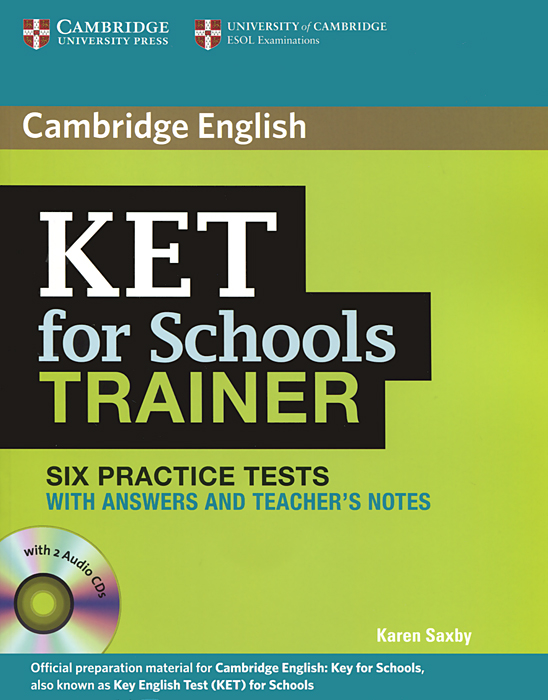 KET for Schools Trainer: Six Practice Tests with Answers and Teacher's Notes (+ 2 CD) ket for schools trainer six practice tests with answers and teacher s notes 2 cd