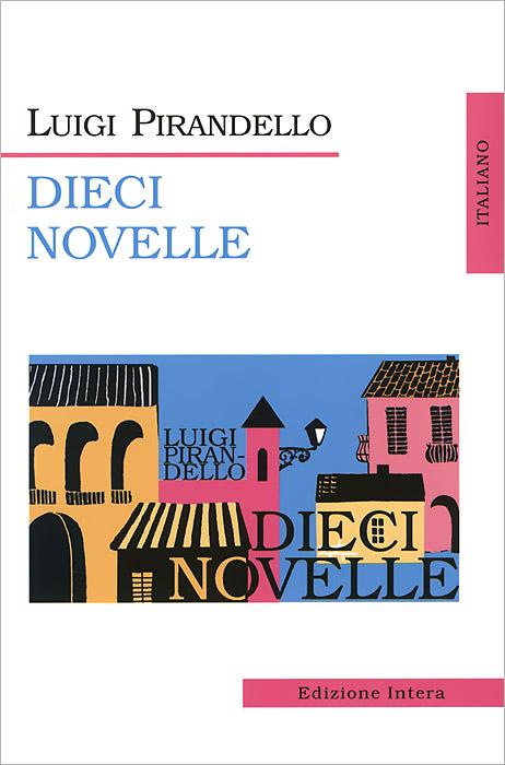 Luigi Pirandello Dieci Novelli