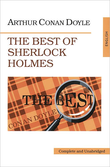 Arthur Conan Doyle The Best of Sherlock Holmes