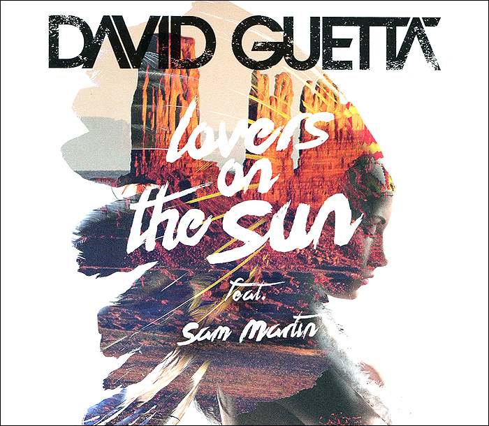 Дэвид Гетта,Самуэль Денисон Мартин David Guetta. Sam Martin: Lovers On The Sun дэвид гетта самуэль денисон мартин david guetta feat sam martin dangerous remix ep