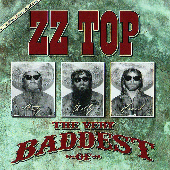 ZZ Top ZZ Top. The Very Baddest Of... zz top zz top greatest hits