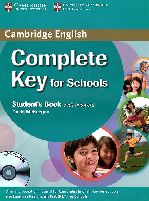 Complete Key for Schools: Student's Book with Answers (+ CD-ROM) longman introductory course for the toefl test the paper test student book and cd rom with answer key
